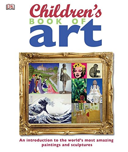 Compare Textbook Prices for Children's Book of Art: An Introduction to the World's Most Amazing Paintings and Sculptures Teacher and Student Edition ISBN 9780756655112 by DK