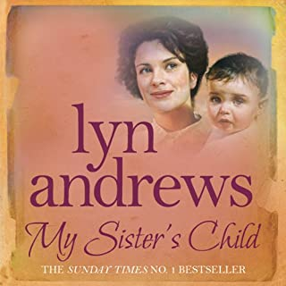 My Sister's Child                   By:                                                                                                                                 Lyn Andrews                               Narrated by:                                                                                                                                 Julia Franklin                      Length: 11 hrs and 2 mins     14 ratings     Overall 4.9