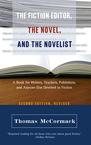 Compare Textbook Prices for The Fiction Editor, the Novel, and the Novelist: A Book for Writers, Teachers, Publishers, and Anyone Else Devoted to Fiction 2nd ed. Edition ISBN 9781589880306 by McCormack, Thomas