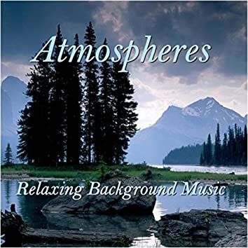 Atmospheres: Relaxing Background Music
