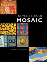 Encyclopedia of Mosaics: Techniques, Materials and Designs