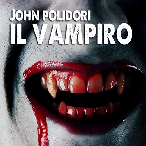Il Vampiro                   By:                                                                                                                                 John William Polidori                               Narrated by:                                                                                                                                 Ruggero Andreozzi,                                                                                        Giancarlo De Angeli                      Length: 1 hr and 13 mins     Not rated yet     Overall 0.0