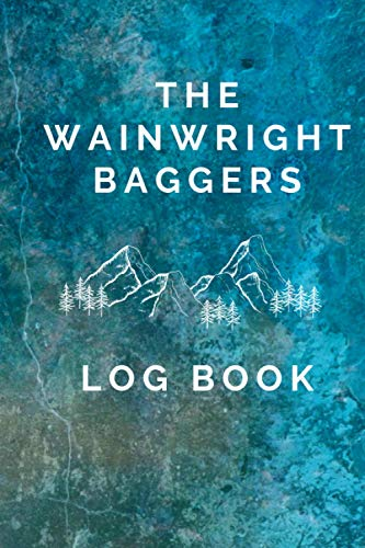 The Wainwright Baggers Log Book: A Journal and Tracker to Record your Adventure on all 214 Lakedistrict Wainwright Fells. Great as a present for a keen hillwalker or hiker