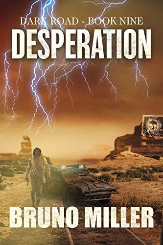 Desperation: A Post-Apocalyptic EMP Survival series (Dark Road Book 9) by [Bruno Miller]