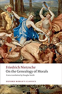 On the Genealogy of Morals: A Polemic. By way of clarification and supplement to my last book Beyond Good and Evil