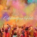 Celebrazione Holi: Musica per l'antico festival indù di colore, Primavera, Amore, Canzoni indiane