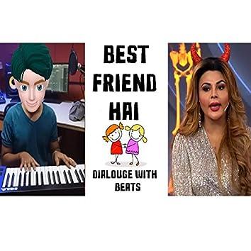 Best Friend Hai