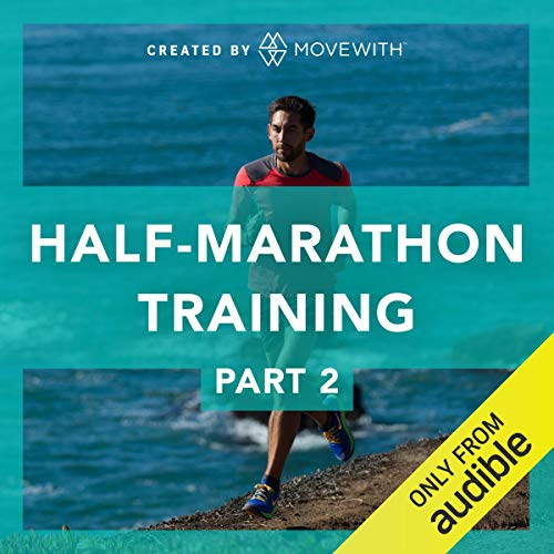 Half Marathon Training Part 2: To the Finish Line     6 week training plan with 22 audio-guided runs              By:                                                                                                                                 MoveWith                               Narrated by:                                                                                                                                 Katie Barrett                      Length: 14 hrs and 45 mins     31 ratings     Overall 4.7
