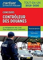 Concours Contrôleur des douanes - Tout-en-un - 2019/2020 de Pierre Beck