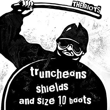 Truncheons, Shields and Size 10 Boots