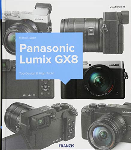 Kamerabuch Panasonic Lumix GX8: Top-Design & High-Tech!