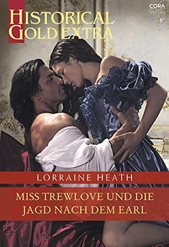 Miss Trewlove und die Jagd nach dem Earl (Historical Gold Extra 132)