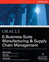 Oracle E-Business Suite Manufacturing & Supply Chain Management by Bastin Gerald Nigel King Dan Natchek(2002-01-08)