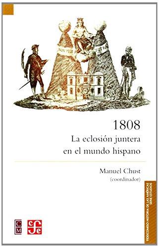 1808. La Eclosion Juntera En El Mundo Hispano