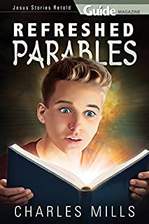 Refreshed Parables: Jesus' Stories Retold
