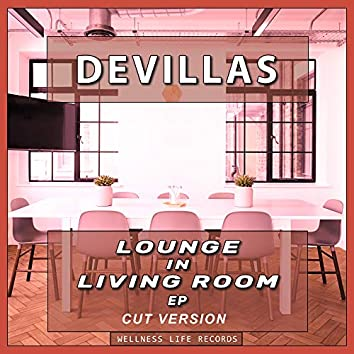 Lounge in Living Room EP (Cut Version)
