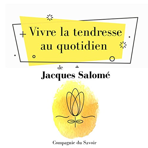 Vivre la tendresse au quotidien audiobook cover art