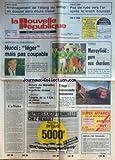 NOUVELLE REPUBLIQUE (LA) [No 13173] du 06/02/1988 - CARREFOUR DU DEVELOPPEMENT - NUCCI / LEGER MAIS PAS COUPABLE - BAVURE DE MARSEILLE / VOLTE-FACE LE POLICIER ECROUE - LA ROCHELLE / CONGRE DE LA FEN - L'AFFAIRE PAR BONNET - LE TRIAGE A VIERZON - LES SPORTS - RUGBY -