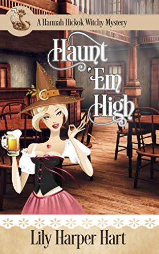 Haunt 'Em High (A Hannah Hickok Witchy Mystery Book 7) by [Lily Harper Hart]