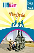 Fun with the Family: Virginia: Hundreds of Ideas for Day Trips with the Kids
