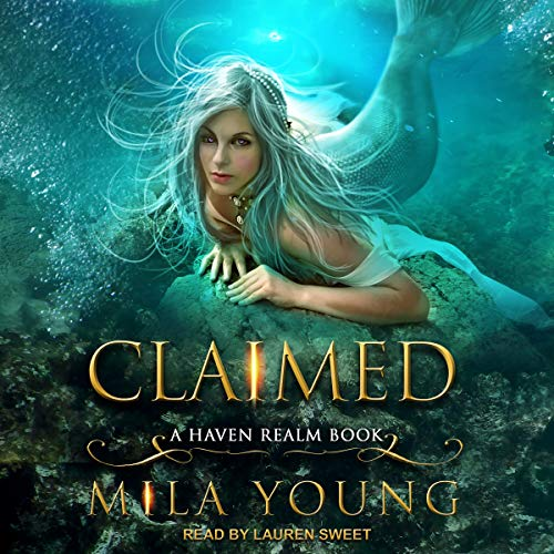 Claimed     Haven Realm Series, Book 4              By:                                                                                                                                 Mila Young                               Narrated by:                                                                                                                                 Lauren Sweet                      Length: 9 hrs and 49 mins     4 ratings     Overall 4.5