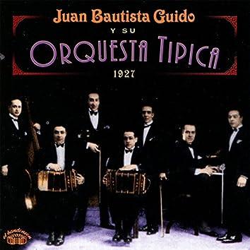 Juan Bautista Guido Y Su Orquesta Tipica - 1927