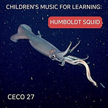 Children's Music for Learning: Humboldt Squid