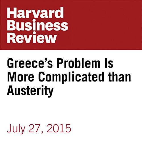 Greece's Problem Is More Complicated than Austerity copertina