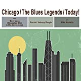 Chicago: The Blues Legends Today!
