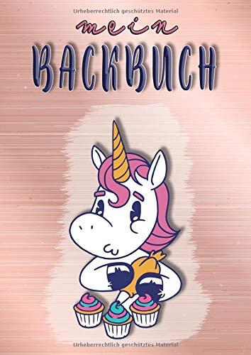 Mein Backbuch: Backrezeptbuch zum selberschreiben für 100 Rezepte || im A4 Format || Mit Register und Seitennummerierung || Kuchen, Torte, Dessert...