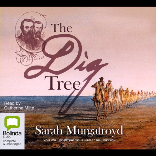 The Dig Tree audiobook cover art