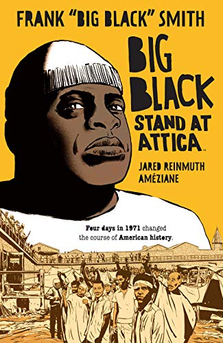 Big Black: Stand at Attica (English Edition) eBook: Smith, Frank, Reinmuth,  Jared, Améziane, Améziane: Amazon.fr