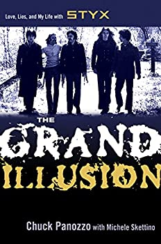 The Grand Illusion  Love Lies and My Life with Styx