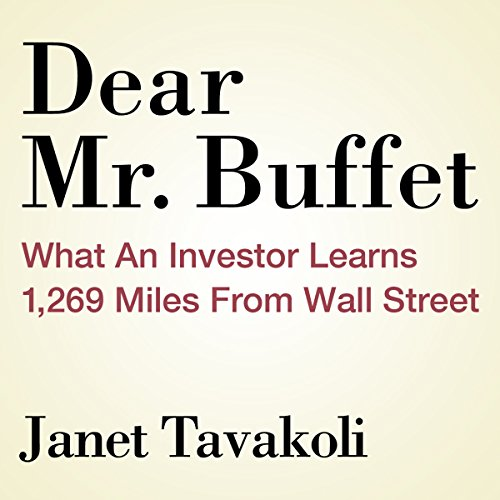 Dear Mr. Buffett: What an Investor Learns 1,269 Miles from Wall Street audiobook cover art