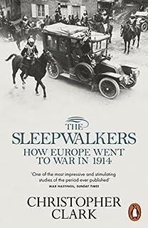 The Sleepwalkers: How Europe Went to War in 1914 by Christopher Clark(2013-07-04)
