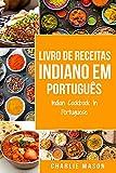 Livro de Receitas Indiano Em português/ Indian Cookbook In Portuguese (Portuguese Edition)
