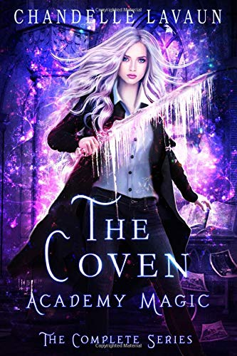 Compare Textbook Prices for Academy Magic: The Complete Series The Coven  ISBN 9781710317589 by LaVaun, Chandelle