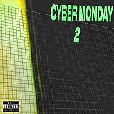 Cyber Monday 2 [Explicit]