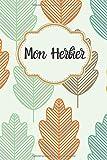 Mon premier herbier : Cahier de récolte pour feuilles et fleurs séchées / My first herbarium: Plus de 40 fiches à compléter sur fond blanc. Cahier souple format 15x23cm. Activité DIY en famille