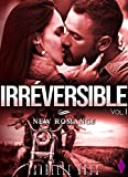 Irréversible Vol. 1: [New Romance Adulte]