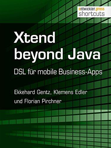 Xtend beyond Java. DSL für mobile Business-Apps (shortcuts 187)