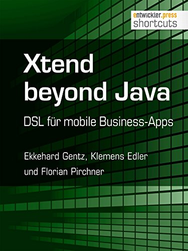 Xtend beyond Java. DSL für mobile Business-Apps (shortcuts 187)