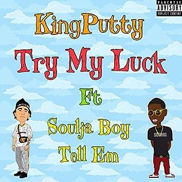 Try My Luck (feat. Soulja Boy)