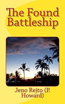 The Found Battleship (Dirty Fred series Book 4) by [Jenő Rejtő, P Howard, Henrietta Whitlock]