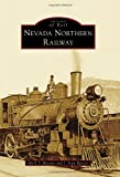 Nevada Northern Railway (Images of Rail)