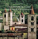 One Hundred & One Beautiful Small Towns in Italy[101 BEAUTIFUL SMALL TOWNS IN I][Hardcover]
