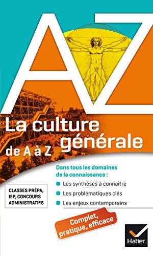 La culture générale de A à Z: classes prépa, IEP,...