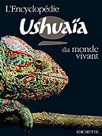 L'encyclopédie Ushuaïa du monde vivant de Richard Walker