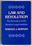 Law and Revolution: The Formation of the Western Legal Tradition - Harold J. Berman
