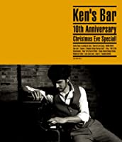 KEN'S BAR 10TH ANNIVERSARY CHRISTMAS EVE SPECIAL! [Blu-ray]